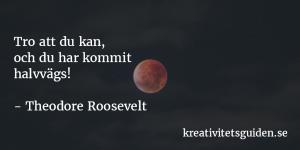 Roosevelt - tro att du kan